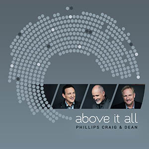 Above It All by Phillips, Craig & Dean