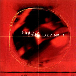 Conspiracy No 5 by Third Day