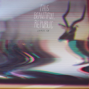 Covers EP by This Beautiful Republic