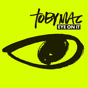 Eye On It by Toby Mac