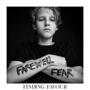 Farewell Fear by Finding Favour