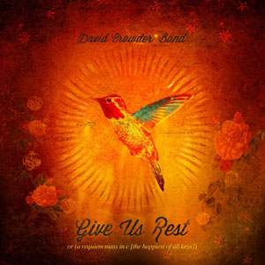 Give Us Rest by David Crowder Band
