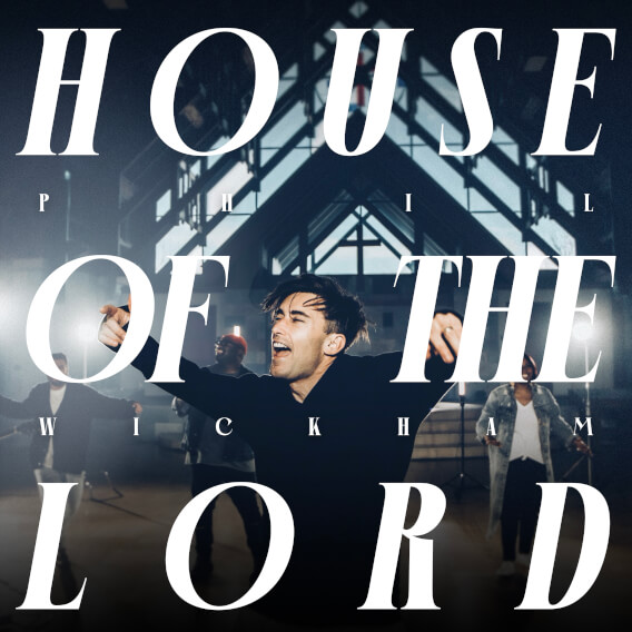 House Of The Lord by Phil Wickham