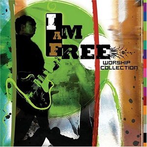 I Am Free Worship Collection by Newsboys