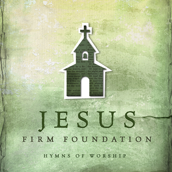 Jesus Firm Foundation by Hillsong