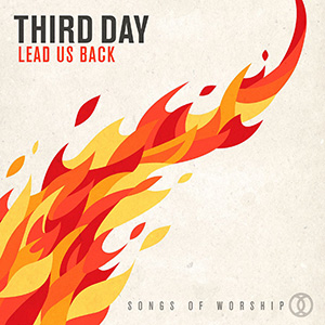 Lead Us Back - Songs of Worship by Third Day