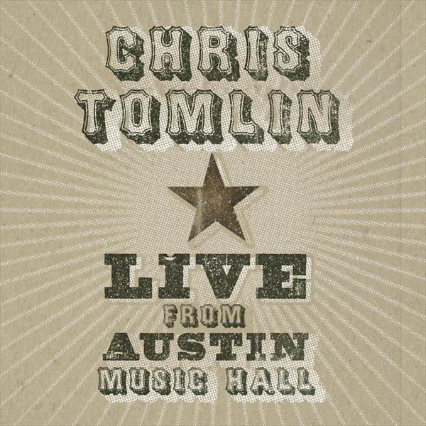 Live from Austin Music Hall by Chris Tomlin