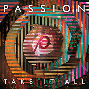 Passion - Take It All by Kristian Stanfill