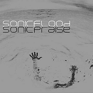 Sonic Praise by Sonic Flood