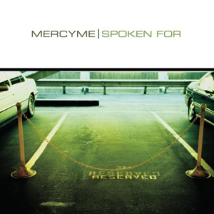 Spoken For by Mercy Me