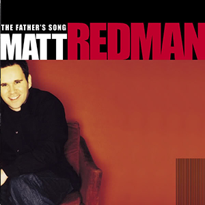 The Father's Song by Matt Redman