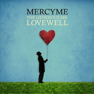 The Generous Mr. Lovewell by Mercy Me
