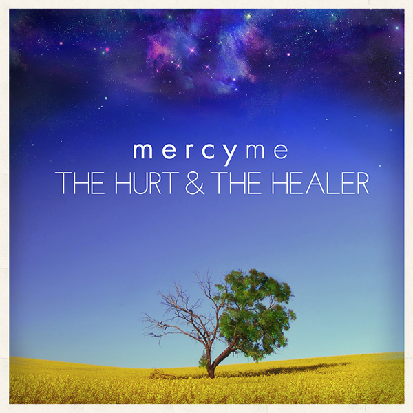 The Hurt & The Healer by Mercy Me