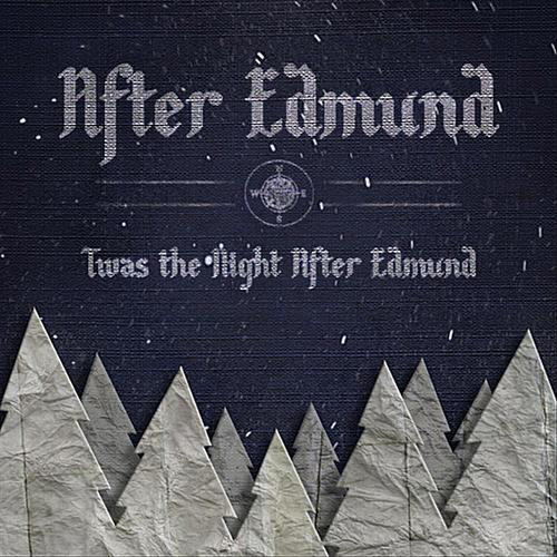 Twas The Night After Edmund by After Edmund