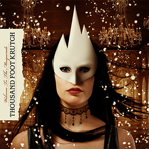 Welcome To The Masquerade by Thousand Foot Krutch