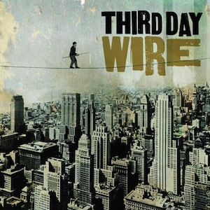 Wire by Third Day