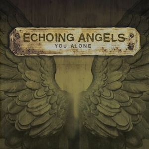 You Alone by Echoing Angels
