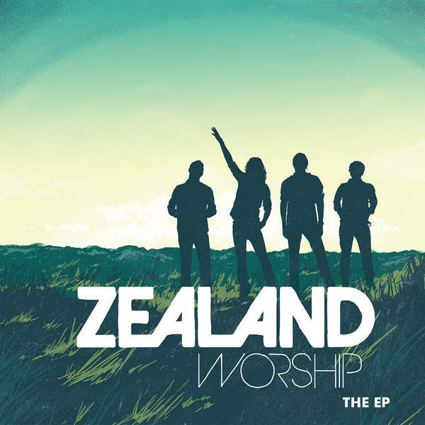 Zealand Worship - The EP by Zealand Worship